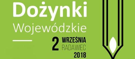 Dożynki Wojewódzkie - Radawiec 2 września 2018