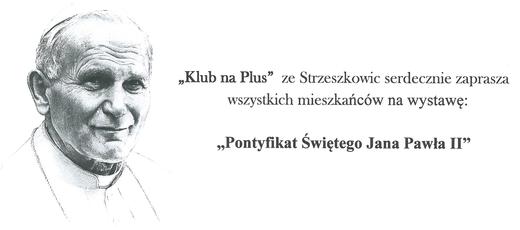 Wystawa - Pontyfikat Świętego Jana Pawła II - 16.12.2018