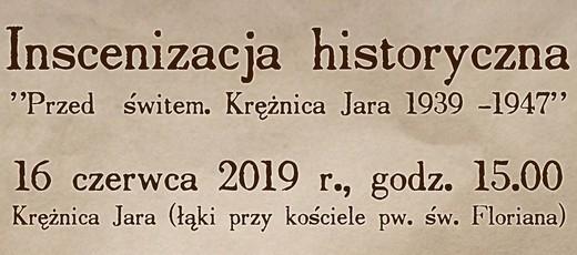 Inscenizacja historyczna - Przed świtem. Krężnica Jara 1939-1947 - 16.06.2019 r.
